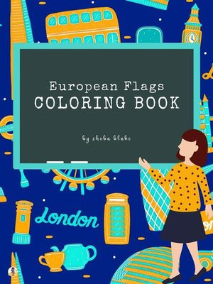 cover image of European Flags of the World Coloring Book for Kids Ages 6+ (Printable Version)