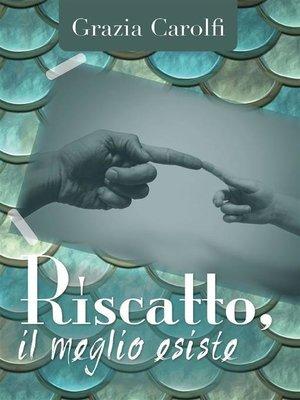 cover image of Riscatto, il meglio esiste