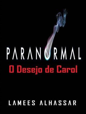 cover image of Paranormal--O Desejo De Carol