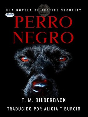 cover image of Perro Negro--Una Novela De Justice Security