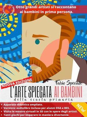 cover image of L'arte spiegata ai bambini della scuola primaria