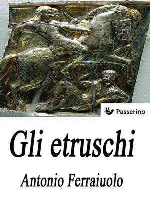 cover image of Gli Etruschi