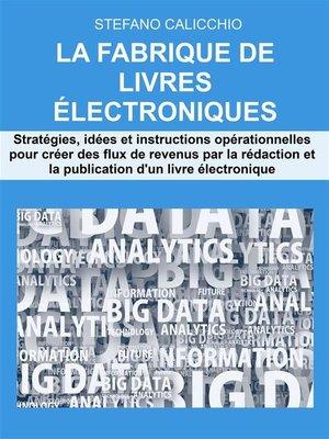 cover image of La fabrique de livres électroniques
