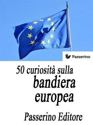cover image of 50 curiosità sulla bandiera europea
