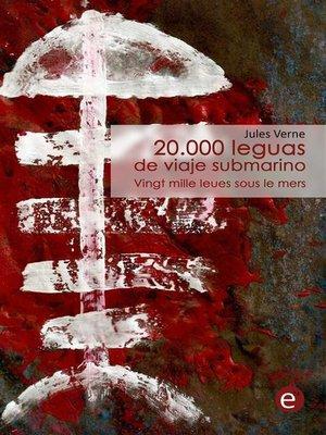 cover image of 20.000 leguas de viaje submarino/Vingt mille leues sous le mers