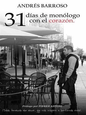 cover image of 31 días de monólogo con el corazón