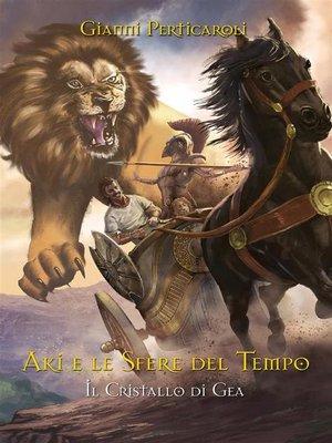cover image of Il Cristallo di Gea. Aki e le Sfere del Tempo