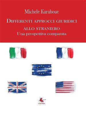 cover image of Differenti approcci giuridici allo straniero Una prospettiva comparata