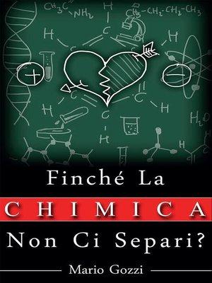 cover image of Finché la chimica non ci separi?