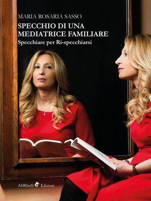 cover image of Specchio di una mediatrice familiare