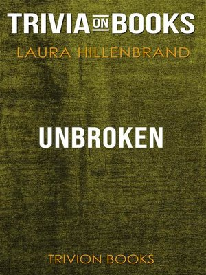 cover image of Unbroken by Laura Hillenbrand (Trivia-On-Books)