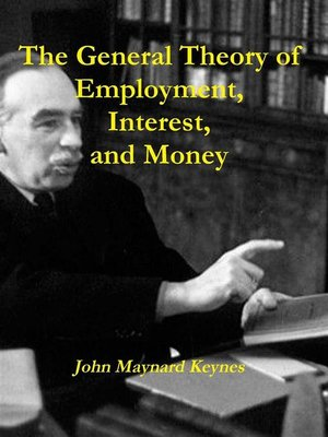 cover image of The General Theory of Employment, Interest, and Money