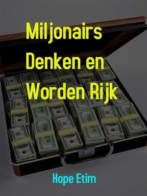 cover image of Miljonairs Denken en Worden Rijk