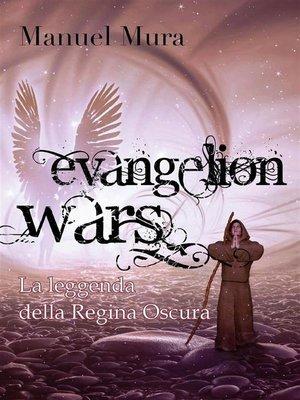 cover image of Evangelion Wars--La leggenda della Regina Oscura
