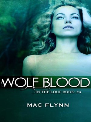 cover image of Wolf Blood--In the Loup, Book 4