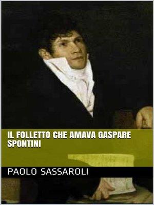 cover image of Il folletto che amava Gaspare Spontini