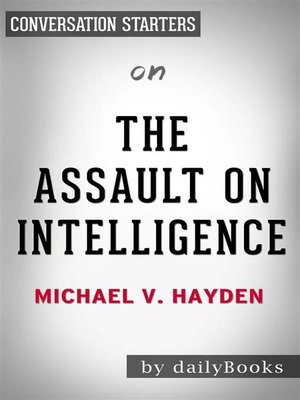 cover image of The Assault on Intelligence--by Michael V. Hayden | Conversation Starters
