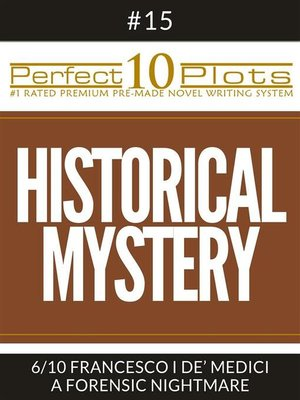 "cover image of Perfect 10 Historical Mystery Plots #15-6 ""FRANCESCO I DE' MEDICI – a FORENSIC NIGHTMARE"""