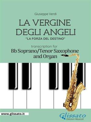 cover image of La Vergine degli Angeli--Bb Soprano or Tenor Sax and Organ