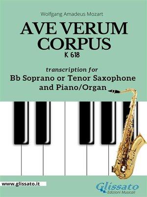 cover image of Ave Verum Corpus--Bb Soprano or Tenor Sax and Piano/Organ