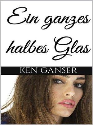 cover image of Ein ganzes halbes Glas