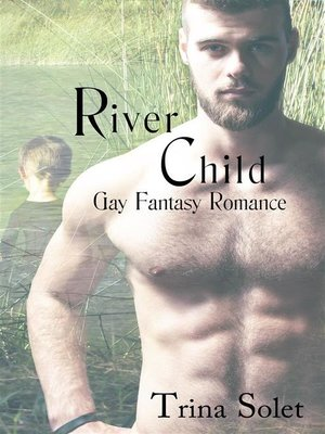 cover image of River Child (Gay Fantasy Romance)