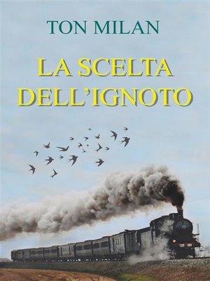 cover image of La scelta dell'ignoto