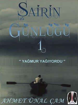 cover image of Şairinin Günlüğü--1 ( YAĞMUR YAĞIYORDU )