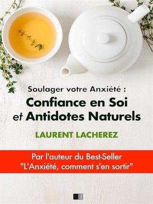 cover image of Soulager votre Anxiété --Confiance en Soi et Antidotes Naturels