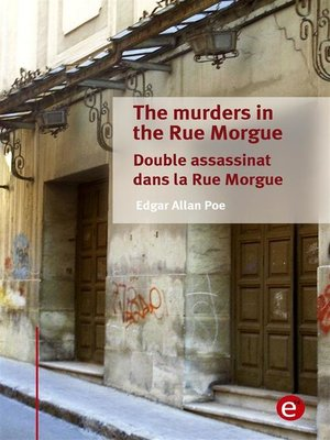 cover image of The murders in the rue morgue/Double assassinat dans la rue morgue