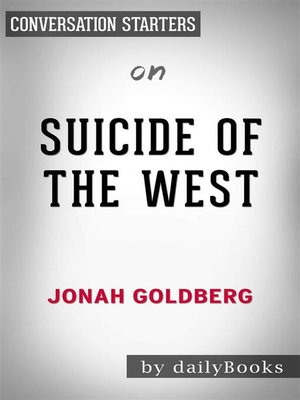 cover image of Suicide of the West--by Jonah Goldberg | Conversation Starters