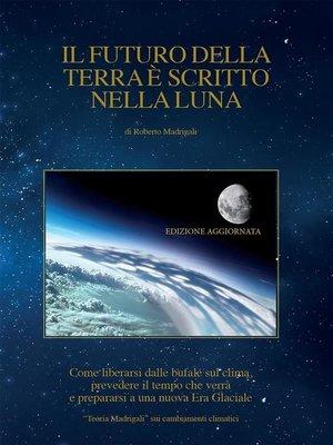 cover image of Il futuro della Terra è scritto nella Luna