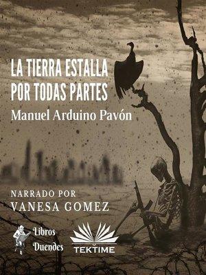 cover image of La Tierra Estalla Por Todas Partes