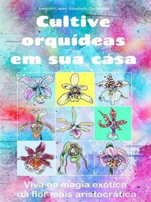 cover image of Cultive orquídeas em sua casa.