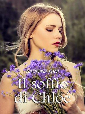 cover image of Il soffio di Chloé