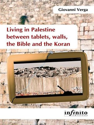cover image of Living in Palestine between tablets, walls, the Bible and the Koran