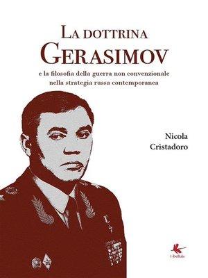 cover image of La dottrina Gerasimov--La filosofia della guerra non convenzionale nella strategia russa contemporanea