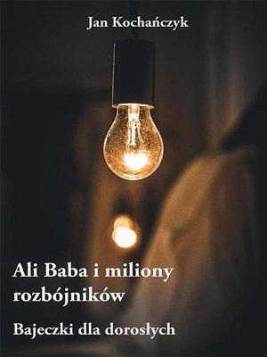 cover image of Ali Baba i miliony rozbójników