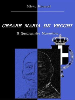 cover image of Cesare Maria De Vecchi Il quadrumviro monarchico