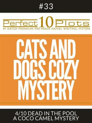 """cover image of Perfect 10 Cats and Dogs Cozy Mystery Plots #33-4 """"DEAD IN THE POOL – a COCO CAMEL MYSTERY"""""""