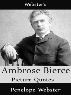 cover image of Webster's Ambrose Bierce Picture Quotes