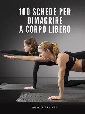cover image of 100 Schede  per Dimagrire a Corpo Libero