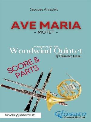 cover image of Ave Maria (Arcadelt)--Woodwind Quintet--Score & Parts