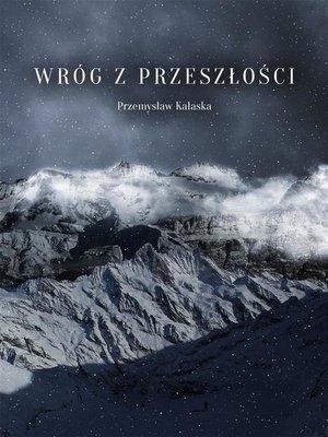 cover image of Wróg z przeszłości