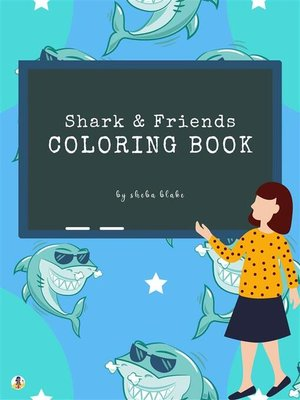 cover image of Shark and Friends Coloring Book for Kids Ages 3+ (Printable Version)