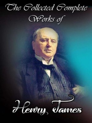 cover image of The Collected Complete Works of Henry James