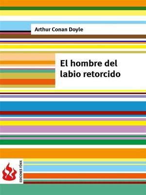 cover image of El hombre del labio retorcido (low cost). Edición limitada