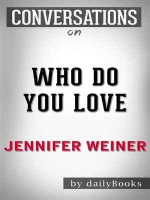 cover image of Who Do You Love--by Jennifer Weiner