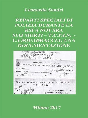 cover image of Reparti Speciali di Polizia durante la RSI a Novara--T.U.P.I.N, Mai Morti La Squadraccia--Una Documentazione