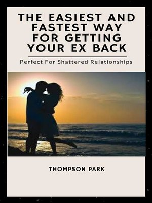 cover image of The Easiest and Fastest Way For Getting Your Ex Back